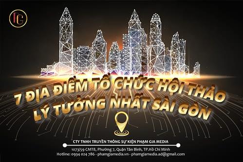 7 địa điểm tổ chức hội thảo lý tưởng nhất Sài Gòn